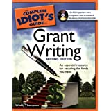 The Complete Idiot's Guide to Grant Writing, 2nd Edition ~ Waddy Thompson