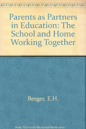 Parents as Partners in Education: The School and Home Working Together