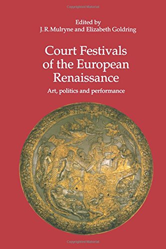 Court Festivals of the European Renaissance: Art, Politics and Performance (Early Modern History)