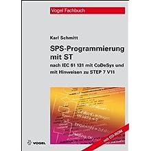 SPS-Programmierung mit ST: nach IEC 61131 mit CoDeSys und mit Hinweisen zu STEP 7 V11