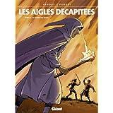 Les aigles décapitées, Tome 16 : La guerre des aigles