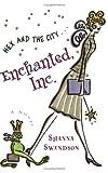 Enchanted, Inc.: A Novel