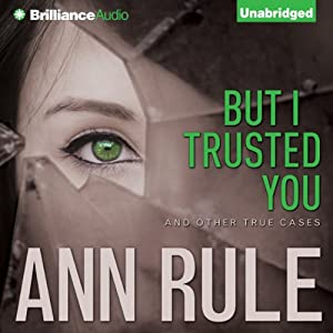 But I Trusted You and Other True Cases Audiobook