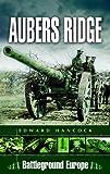 The Battle of Aubers Ridge (Battleground Europe)