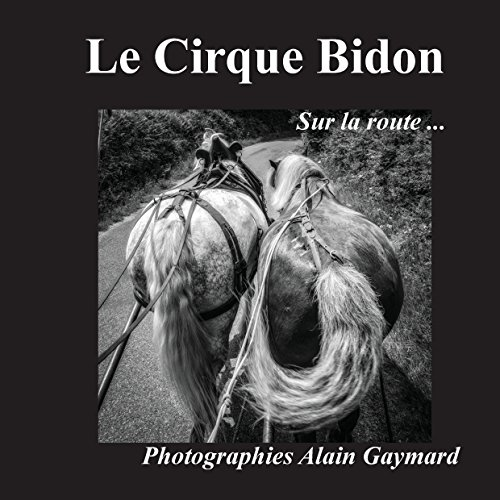 Le cirque Bidon: Sur la route