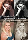 img - for Adobe Photoshop Lightroom CC Presets: A Guide To Over 300 Free Develop Module Presets by DiTuro, Daniel (2015) Paperback book / textbook / text book