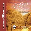 When God Breaks Your Heart: Choosing Hope in the Midst of Faith-Shattering Circumstances (       UNABRIDGED) by Ed Underwood Narrated by Ed Underwood