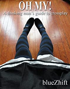 Oh My!: A thinking man's guide to crossplay