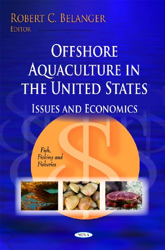 Offshore Aquaculture in the United States: Issues and Economics (Fish, Fishing and Fisheries)