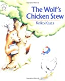 The Wolf's Chicken Stew (Goodnight) (0698113748) by Keiko Kasza