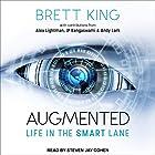 Augmented: Life in the Smart Lane Hörbuch von Brett King, Andy Lark, Alex Lightman, JP Rangaswami Gesprochen von: Steven Jay Cohen
