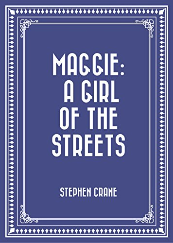a literary analysis of a girl of the streets by stephen crane Essays and criticism on stephen crane - critical essays  stephen crane american literature analysis  a girl of the streets consists of nineteen brief sections in the first four, maggie and.