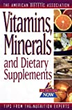 img - for Vitamins, Minerals, and Dietary Supplements (The Nutrition Now Series) book / textbook / text book