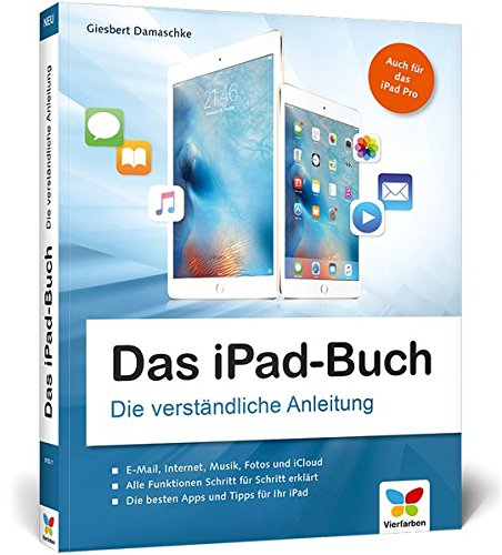 das ipad buch die verst ndliche anleitung f r alle ipad modelle aktuell vierfarben. Black Bedroom Furniture Sets. Home Design Ideas