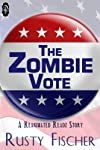 The Zombie Vote (Reanimated Readz)