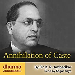 annihilation of caste by dr ambedkar Ambedkar had printed copies of his speech under the name, annihilation of castethe publishing again posed a challenge for ambedkar.
