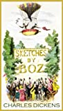 classic Charles Dickens SKETCHES BY BOZ (illustrated, complete, and unabridged, with the complete original illustrations)
