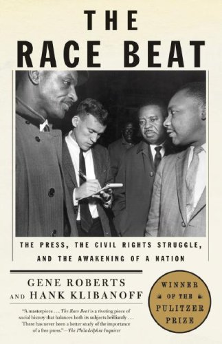 The Race Beat: The Press, the Civil Rights Struggle, and the Awakening of a Nation (Vintage)