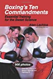 Boxings Ten Commandments: Essential Training for the Sweet Science by Lachica, Alan, Werner, Doug (6/1/2007)