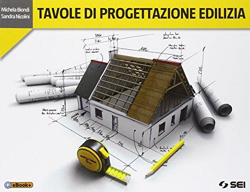 Tavole di progettazione edilizia Con e book Con espansione online Per gli Ist tecnici PDF