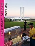 Brasilia-Chandigarh: Living with Modernity