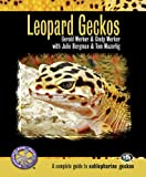 Gerold Merker Leopard Geckos (Complete Herp Care)