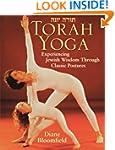 Torah Yoga: Experiencing Jewish Wisdo...