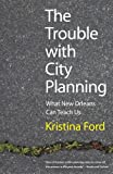 img - for The Trouble with City Planning: What New Orleans Can Teach Us book / textbook / text book