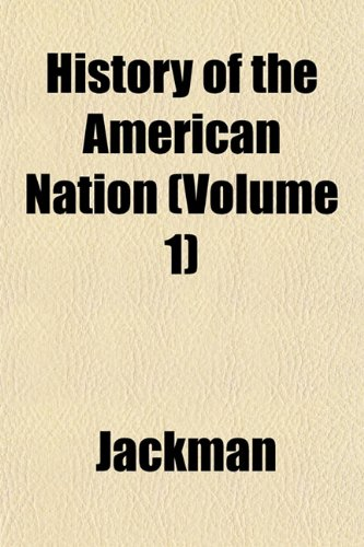 History of the American Nation (Volume 1)