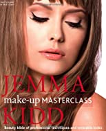 Jemma Kidd Make-Up Masterclass: Professional Techniques and Wearable Looks for Day & Night