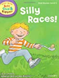 Oxford Reading Tree Read with Biff, Chip, and Kipper: First Stories: Level 2: Silly Races! (Read at Home 1b)