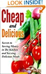 Cheap and Delicious: Secrets to Savin...