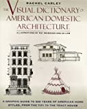 The Visual Dictionary of American Domestic Architecture (Henry Holt Reference Book) (0805026460) by Carley, Rachel