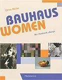Bauhaus Women: Art, Handicraft, Design