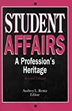 img - for [Student Affairs: A Profession's Heritage] (By: Audrey L. Rentz) [published: September, 1994] book / textbook / text book
