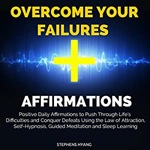 Overcome Your Failures Affirmations Audiobook