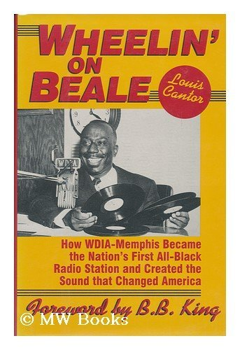 Wheelin' on Beale: How Wdia-Memphis Became the Nation's First All-Black Radio Station and Created the Sound That Changed America PDF