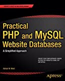 img - for Practical PHP and MySQL Website Databases: A Simplified Approach book / textbook / text book