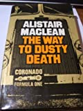 The Way to Dusty Death (0002219476) by MacLean, Alistair