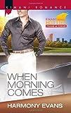 When Morning Comes (Harlequin Kimani Romance)