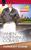 img - for When Morning Comes (Kimani Romance) book / textbook / text book