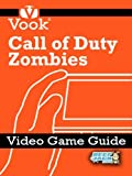 Call of Duty: Zombies: Video Game Guide