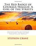 The Red Badge of Courage/Maggie: A Girl of the Streets: (Stephen Crane Masterpiece Collection)  Starling and Black Classic Double