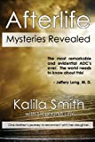 Kalila Smith Afterlife Mysteries Revealed