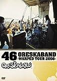 46 ORESKABAND~WARPED TOUR 2008~ [DVD]