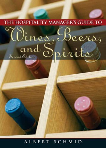Hospitality Manager's Guide to Wines, Beers, and Spirits...