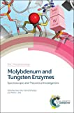 img - for Molybdenum and Tungsten Enzymes: Spectroscopic and Theoretical Investigations (RSC Metallobiology) book / textbook / text book