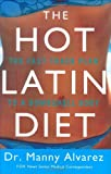 The Hot Latin Diet: The Fast Track Plan to a Bombshell Body thumbnail