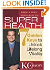 Super Health: Seven Golden Keys to Lifelong Vitality