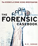 Forensic Casebook: The Science of Cri...